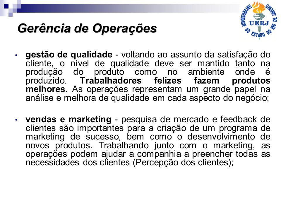 Gerência de Operações gestão de qualidade - voltando ao assunto da satisfação do cliente, o nível de qualidade deve ser mantido tanto na produção do p