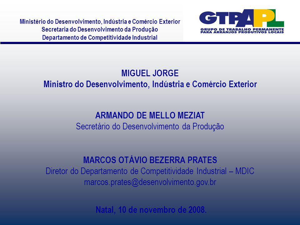 Ministério do Desenvolvimento, Indústria e Comércio Exterior Secretaria do Desenvolvimento da Produção Departamento de Competitividade Industrial MIGU