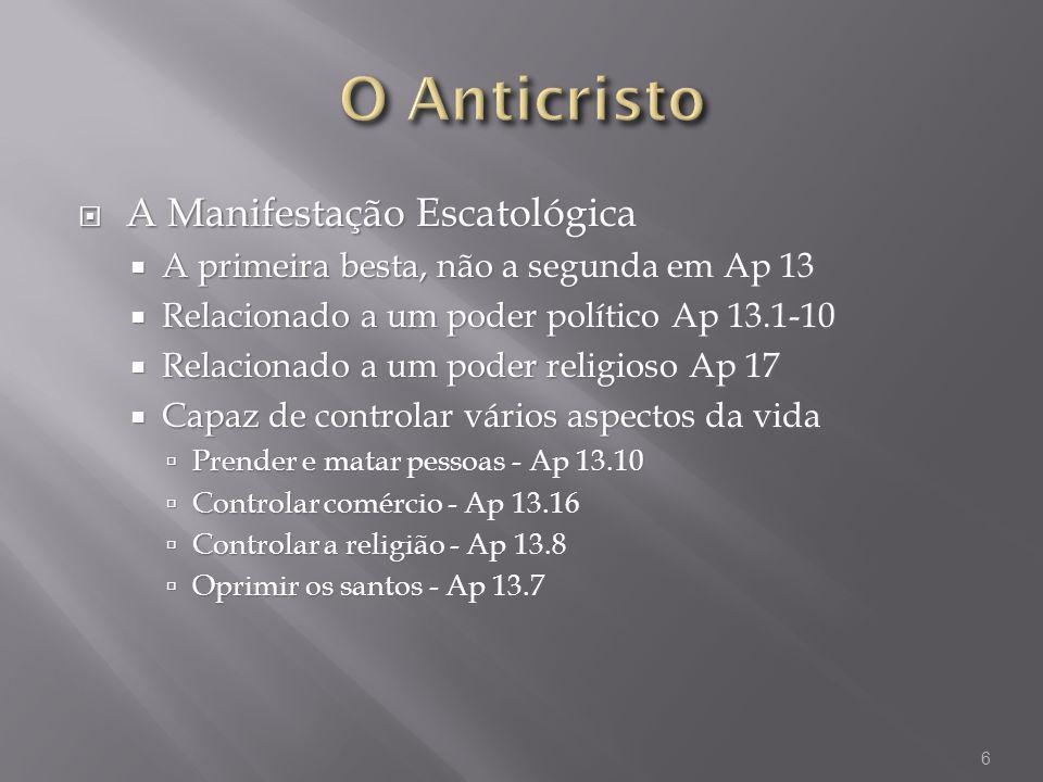 A Manifestação Escatológica A Manifestação Escatológica A primeira besta, não a segunda em Ap 13 A primeira besta, não a segunda em Ap 13 Relacionado