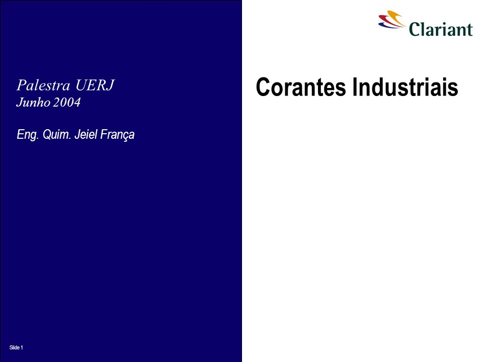 Palestra UERJ Junho 2004 Eng. Quim. Jeiel França Slide 1 Corantes Industriais