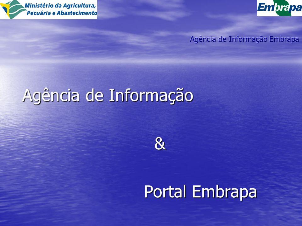 Agência de Informação Agência de Informação & Portal Embrapa Portal Embrapa