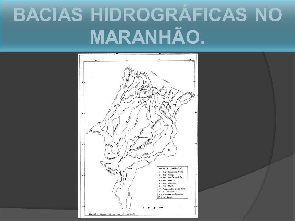 BACIAS HIDROGRÁFICAS NO MARANHÃO.