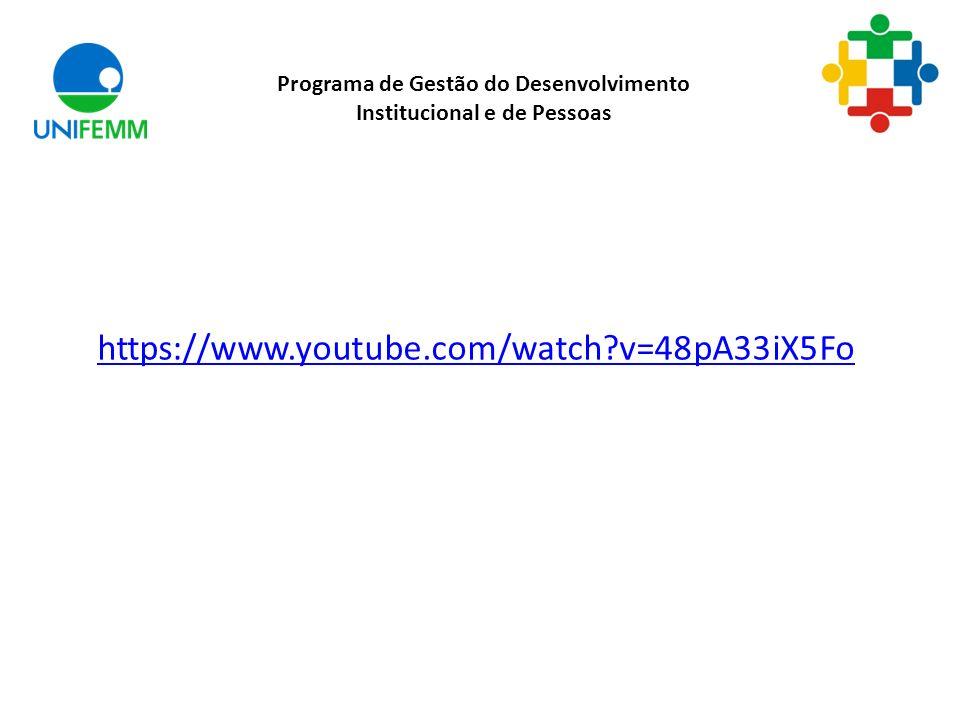 Programa de Gestão do Desenvolvimento Institucional e de Pessoas https://www.youtube.com/watch?v=48pA33iX5Fo
