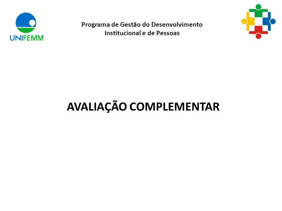 AVALIAÇÃO COMPLEMENTAR Programa de Gestão do Desenvolvimento Institucional e de Pessoas