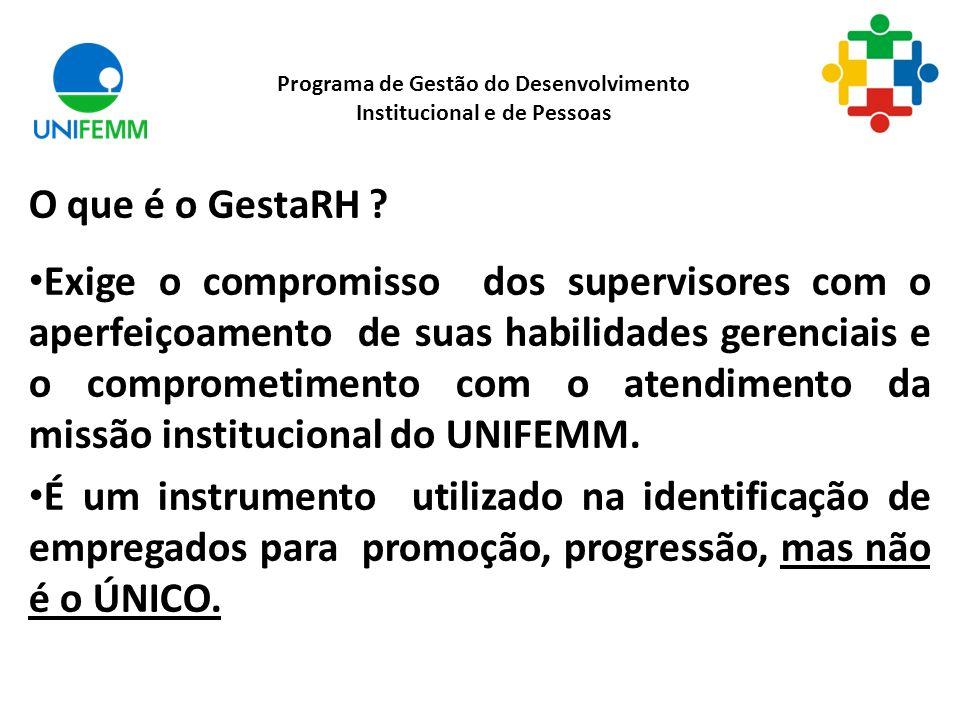PARA QUE SERVE O GestaRH.Programa de Gestão do Desenvolvimento Institucional e de Pessoas O QUE .