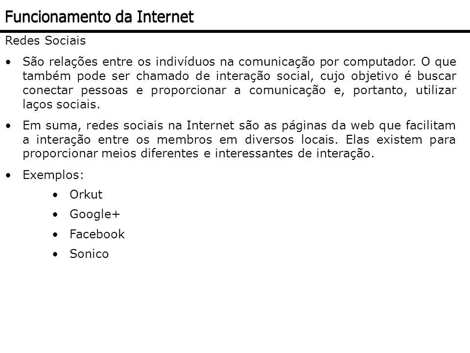 Redes Sociais São relações entre os indivíduos na comunicação por computador. O que também pode ser chamado de interação social, cujo objetivo é busca