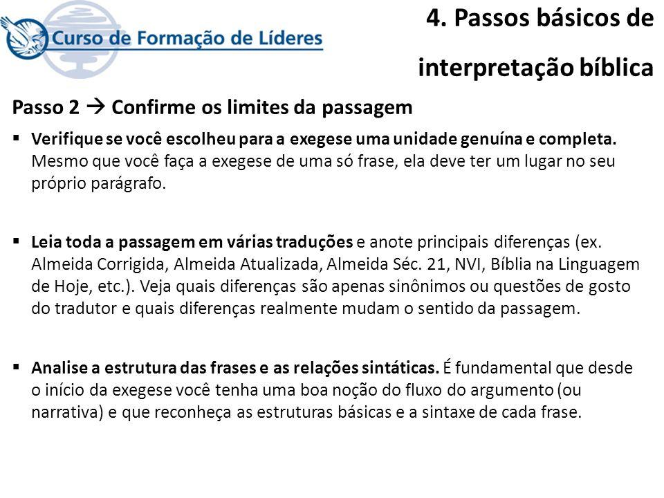 4. Passos básicos de interpretação bíblica Passo 2 Confirme os limites da passagem Verifique se você escolheu para a exegese uma unidade genuína e com