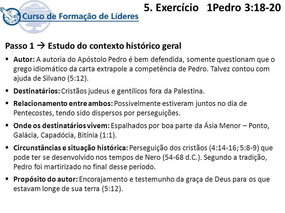 Passo 1 Estudo do contexto histórico geral Autor: A autoria do Apóstolo Pedro é bem defendida, somente questionam que o grego idiomático da carta extr