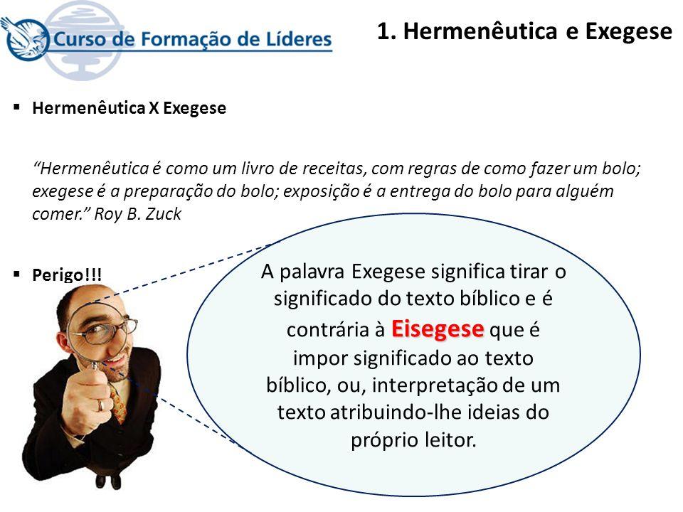 1. Hermenêutica e Exegese Hermenêutica X Exegese Hermenêutica é como um livro de receitas, com regras de como fazer um bolo; exegese é a preparação do