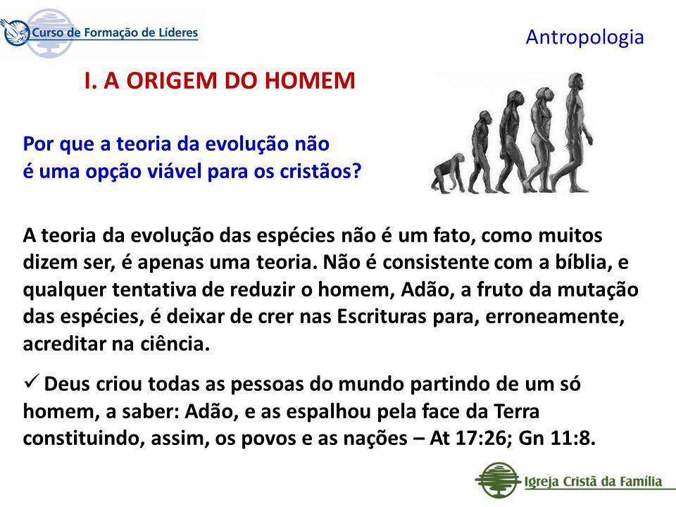 Antropologia Por que a teoria da evolução não é uma opção viável para os cristãos? A teoria da evolução das espécies não é um fato, como muitos dizem