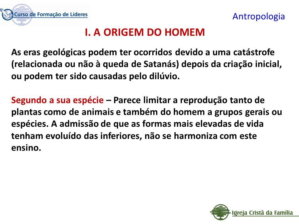 Antropologia As eras geológicas podem ter ocorridos devido a uma catástrofe (relacionada ou não à queda de Satanás) depois da criação inicial, ou pode