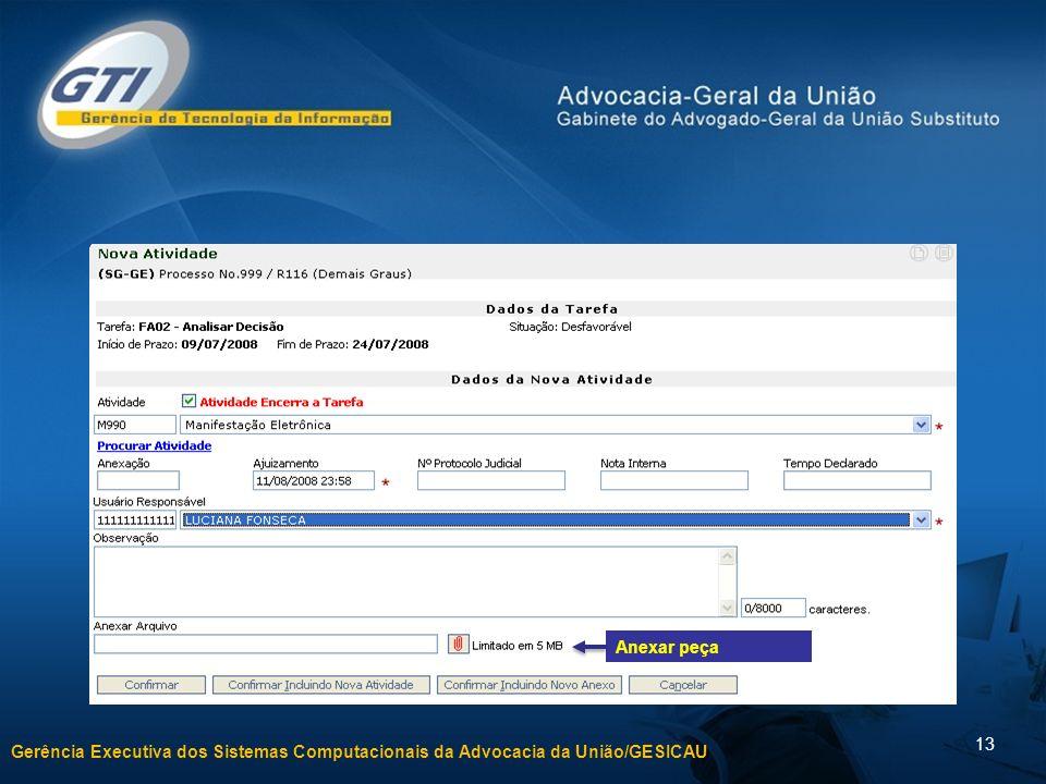 Gerência Executiva dos Sistemas Computacionais da Advocacia da União/GESICAU 13 Anexar peça