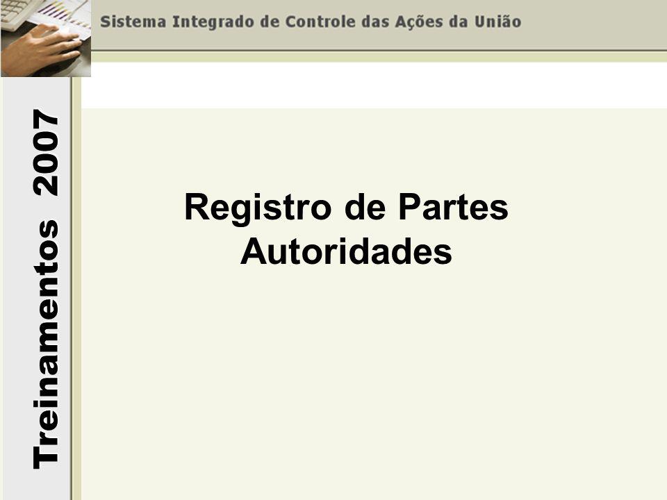 Treinamentos 2007 Registro de Partes Autoridades