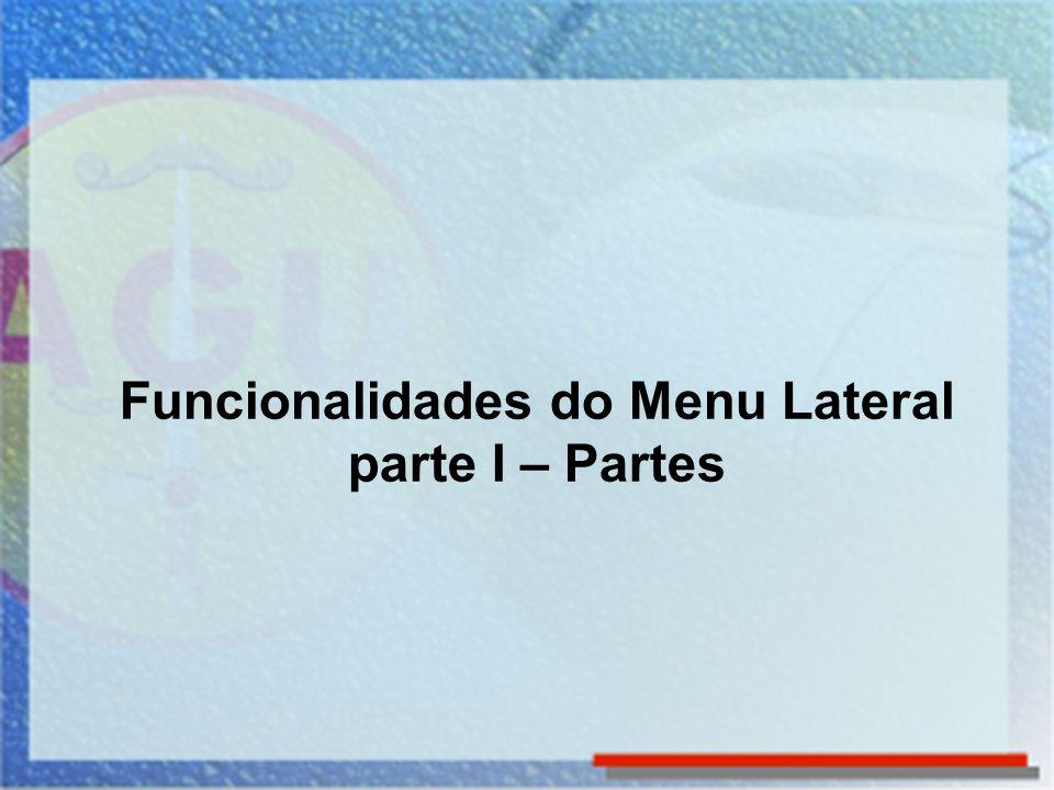 Funcionalidades do Menu Lateral Menu do Processo O Menu Lateral da funcionalidade Processos é apresentado quando acessamos um processo.