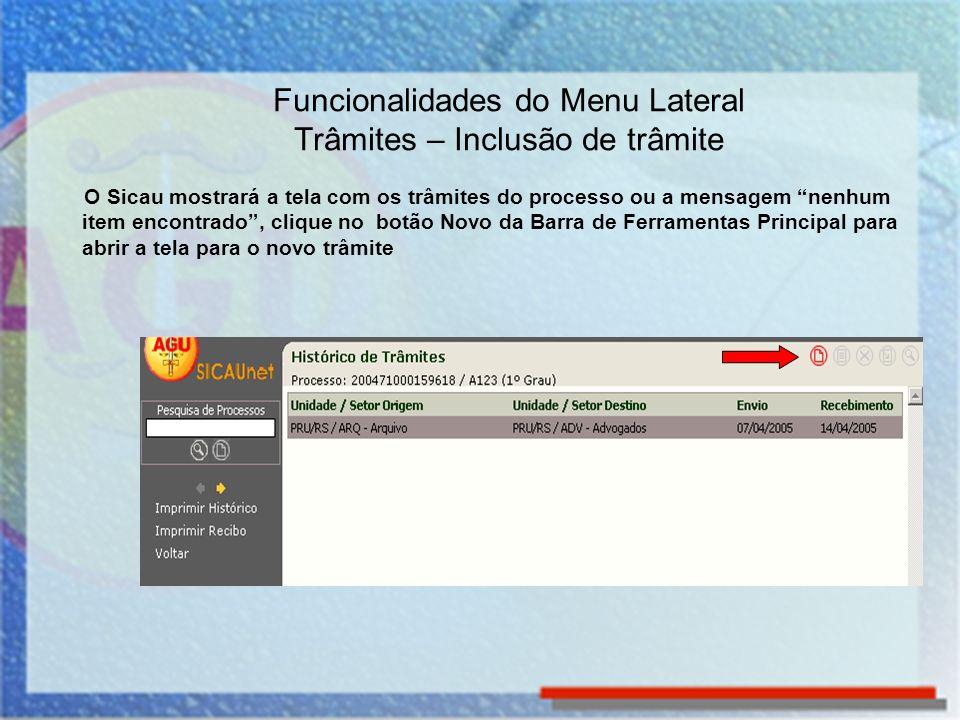 O Sicau mostrará a tela com os trâmites do processo ou a mensagem nenhum item encontrado, clique no botão Novo da Barra de Ferramentas Principal para