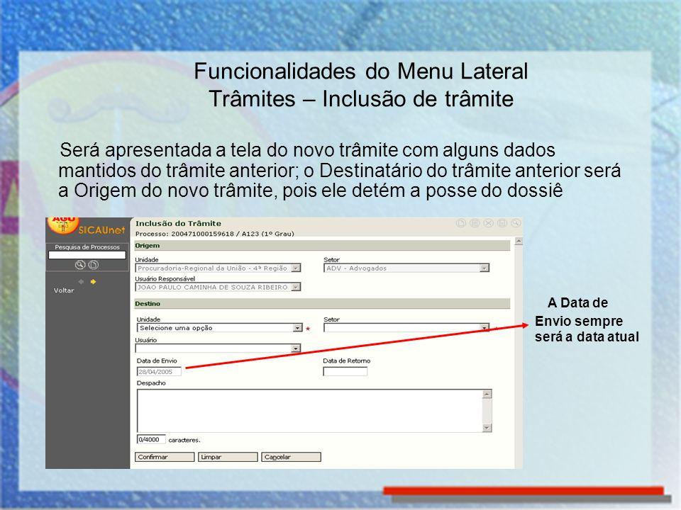 Será apresentada a tela do novo trâmite com alguns dados mantidos do trâmite anterior; o Destinatário do trâmite anterior será a Origem do novo trâmit