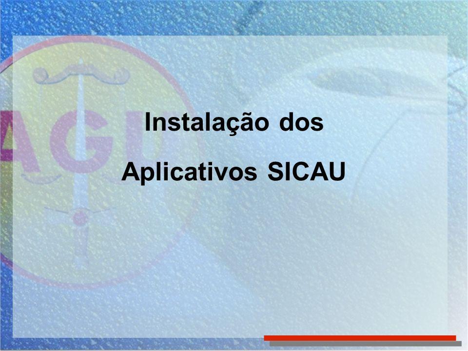 Instalação dos aplicativos SICAU Downloads Para acessar os Aplicativos que possibilitam o funcionamento do SICAU nas estações de trabalho dos usuários, clique em Downloads no Menu Lateral da Tela Inicial