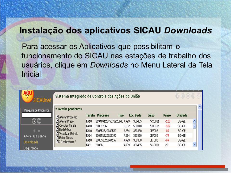 Instalação dos aplicativos SICAU Downloads Clique duas vezes sobre Utilitários Será apresentada a tela com todos os aplicativos