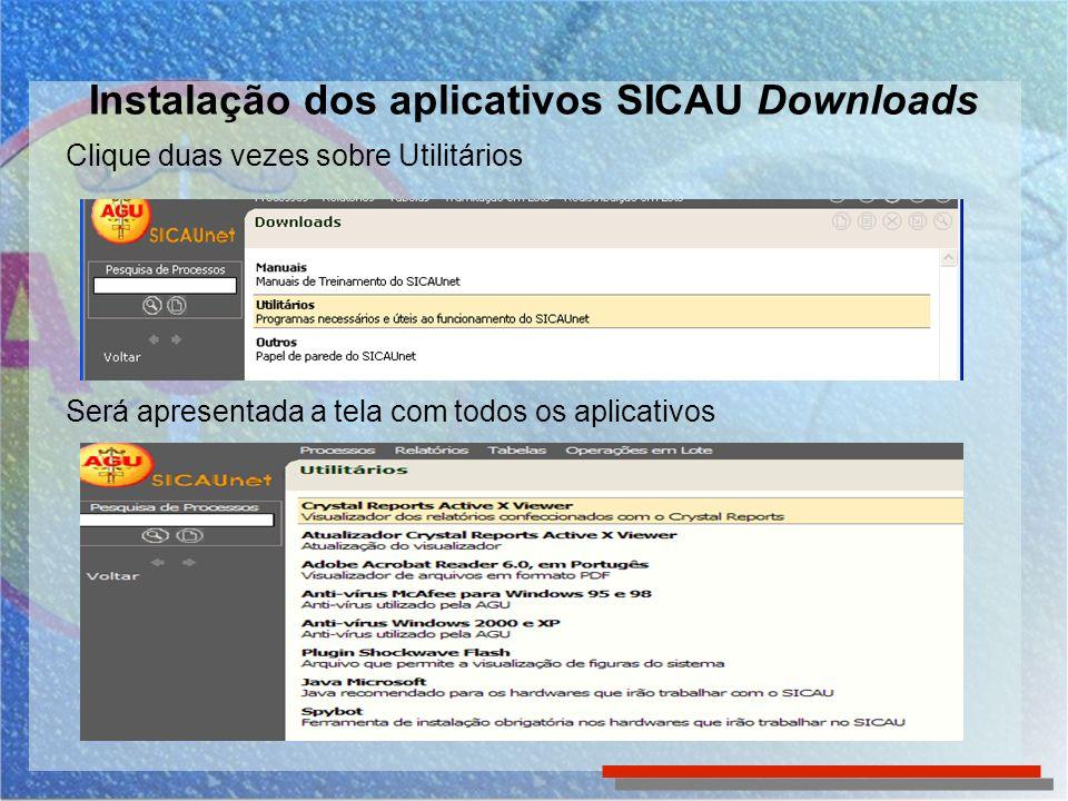 Instalação dos aplicativos SICAU Downloads Clique duas vezes sobre o aplicativo e em Abrir.