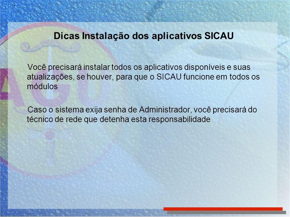 Você precisará instalar todos os aplicativos disponíveis e suas atualizações, se houver, para que o SICAU funcione em todos os módulos Caso o sistema