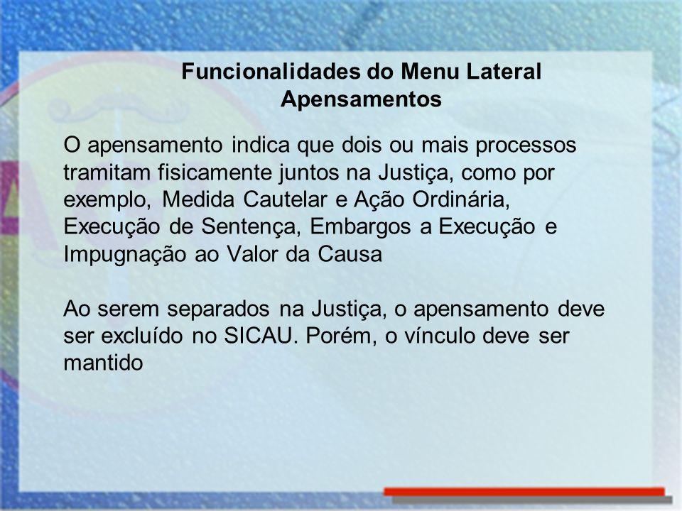 O apensamento indica que dois ou mais processos tramitam fisicamente juntos na Justiça, como por exemplo, Medida Cautelar e Ação Ordinária, Execução d