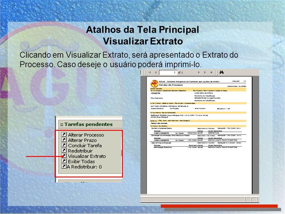 Atalhos da Tela Principal Visualizar Extrato Clicando em Visualizar Extrato, será apresentado o Extrato do Processo. Caso deseje o usuário poderá impr