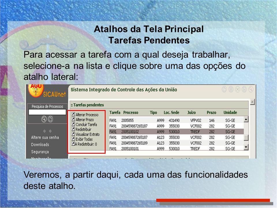 Tarefas Pendentes – concluir tarefas em lote Na Tela de Tarefas Pendentes o usuário poderá Concluir Tarefas em Lote selecionando todas ou parte das tarefas e clicar em Concluir Tarefa no menu lateral.