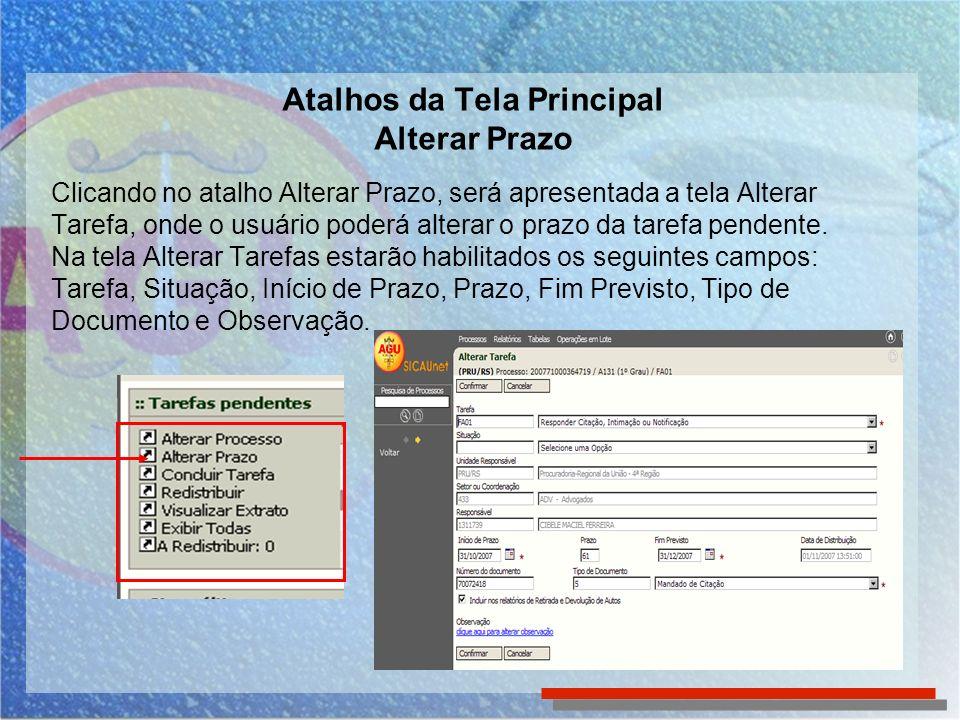 Atalhos da Tela Principal Alterar Prazo Clicando no atalho Alterar Prazo, será apresentada a tela Alterar Tarefa, onde o usuário poderá alterar o prazo da tarefa pendente.