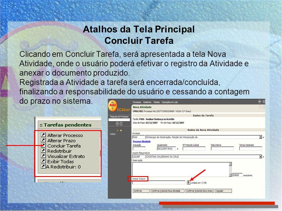 Atalhos da Tela Principal Concluir Tarefa Clicando em Concluir Tarefa, será apresentada a tela Nova Atividade, onde o usuário poderá efetivar o regist