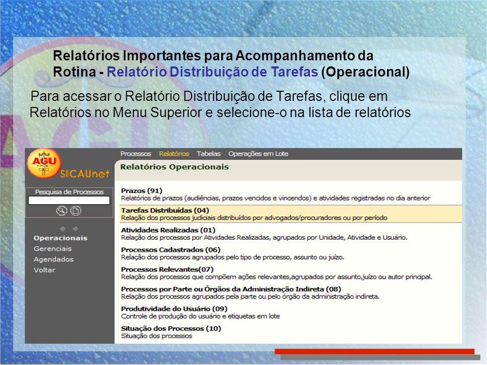 Para acessar o Relatório Distribuição de Tarefas, clique em Relatórios no Menu Superior e selecione-o na lista de relatórios Relatórios Importantes pa