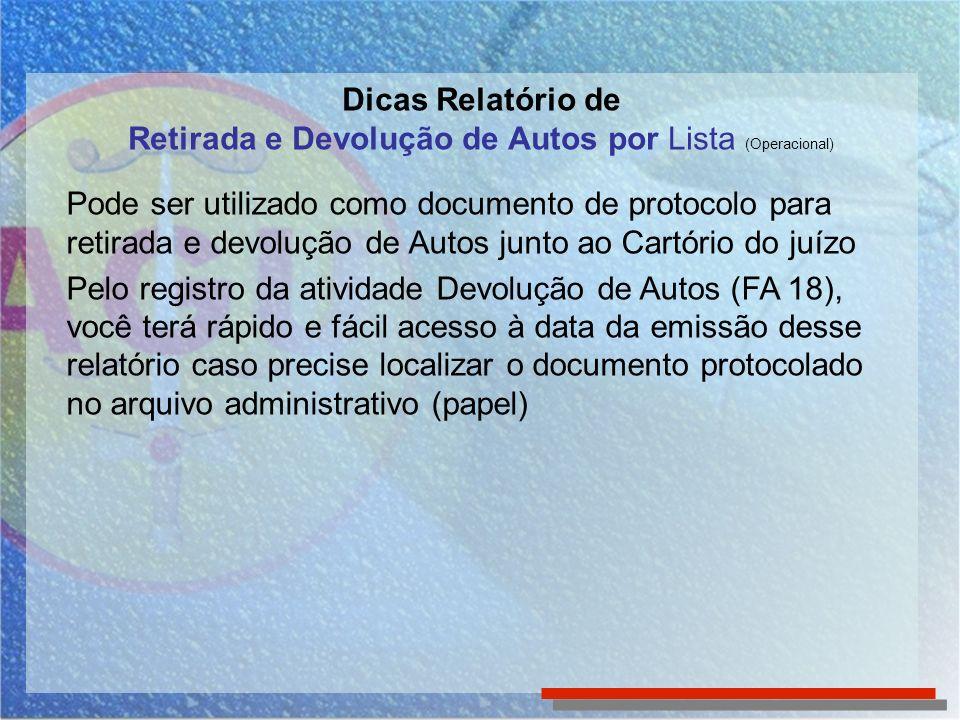 Pode ser utilizado como documento de protocolo para retirada e devolução de Autos junto ao Cartório do juízo Pelo registro da atividade Devolução de A