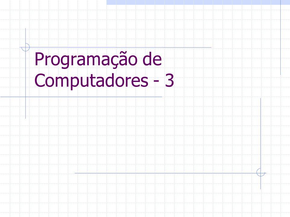 Programação de Computadores - 3