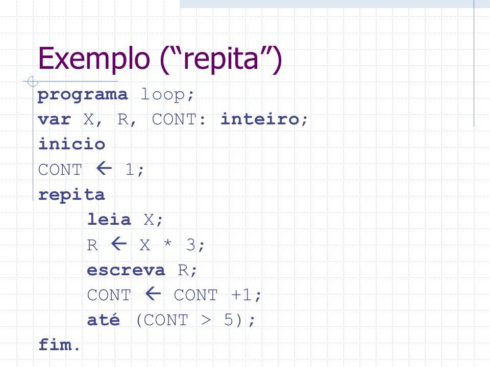 Repetição do tipo variável de controle Os loopings que possuem um número finito de execuções poderão ser processados através de uma estrutura de laços denominada para...até...passo.