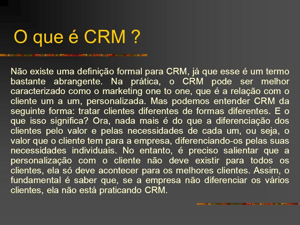 O que é CRM ? Não existe uma definição formal para CRM, já que esse é um termo bastante abrangente. Na prática, o CRM pode ser melhor caracterizado co