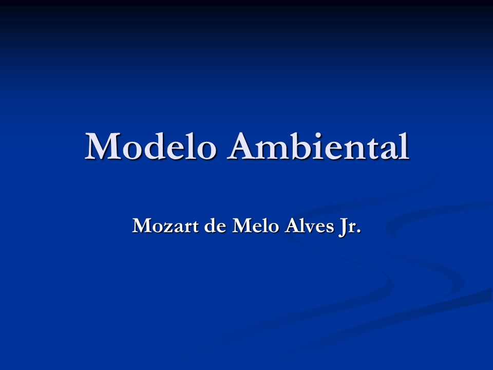 Modelo Ambiental Mozart de Melo Alves Jr.