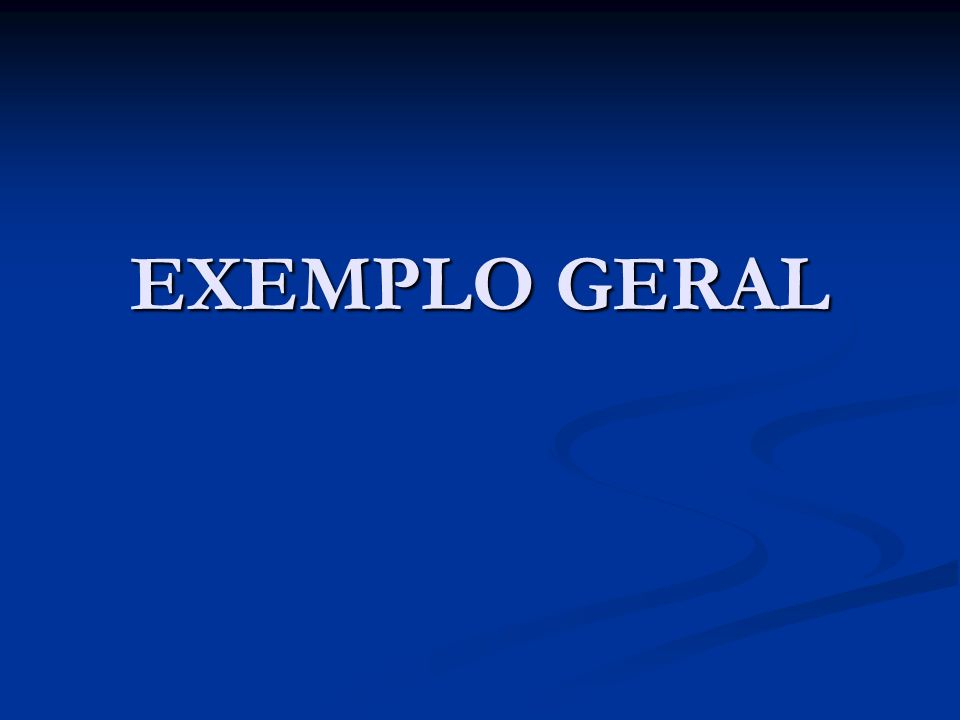 EXEMPLO GERAL