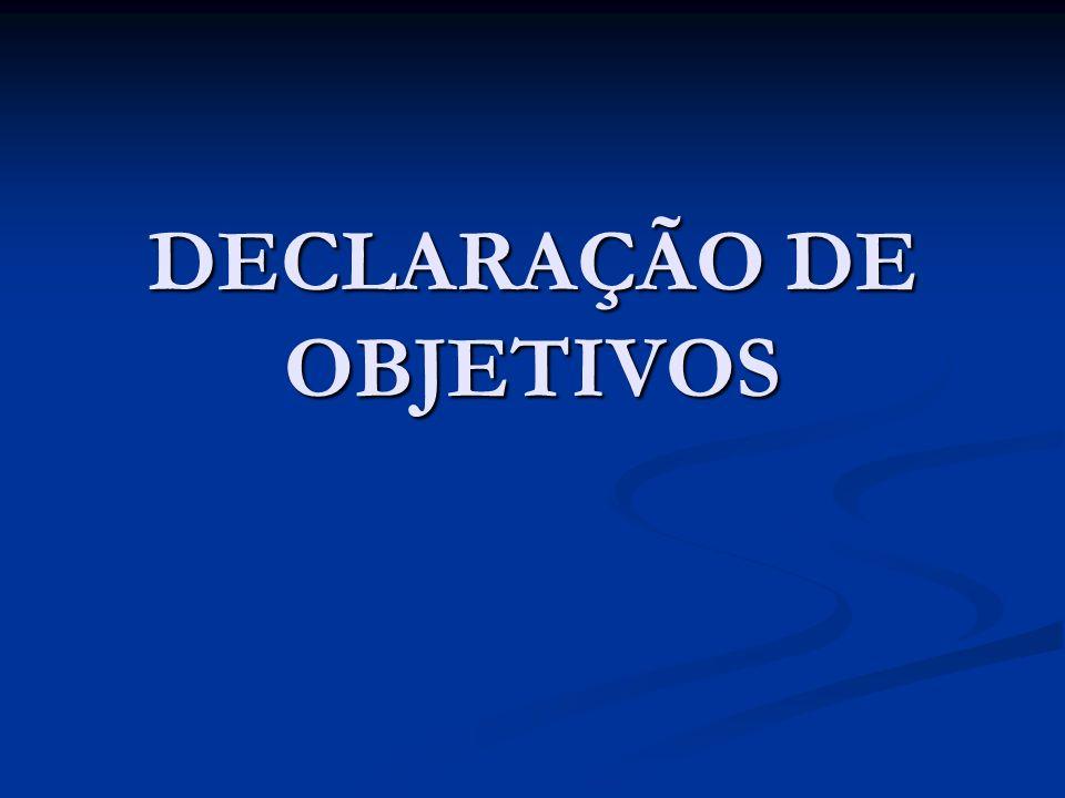 Declaração de Objetivos Descrição textual concisa e breve dos objetivos do sistema.