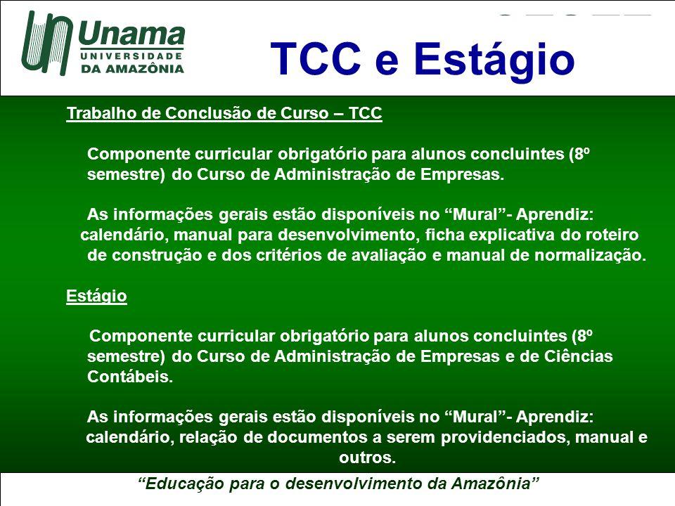 Educação para o desenvolvimento da Amazônia A UNAMA NO BRASIL Trabalho de Conclusão de Curso – TCC Componente curricular obrigatório para alunos concl