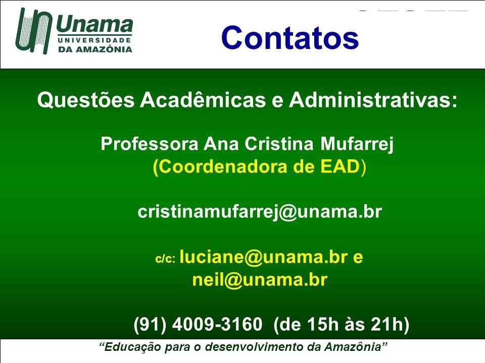 Educação para o desenvolvimento da Amazônia A UNAMA NO BRASIL Questões Acadêmicas e Administrativas: Professora Ana Cristina Mufarrej (Coordenadora de