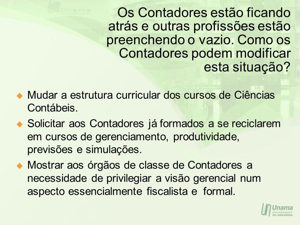 Qual deverá ser a verdadeira missão do Contador para o seu benefício, das empresas e da nação.