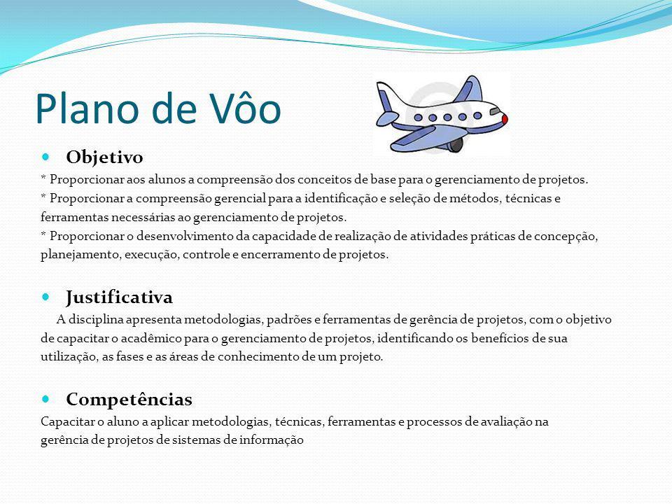 Plano de Vôo VALORES E ATITUDES - Inter-relacionamento pessoal - Comprometimento - Gosto pela leitura - Cooperativismo