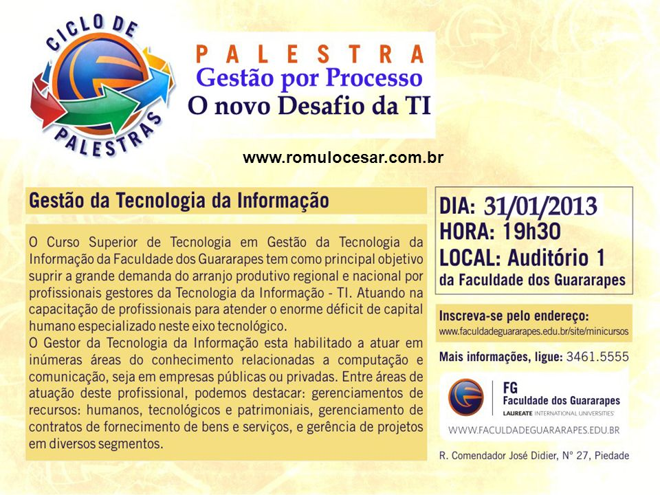 Palestrante Nome: Rômulo César Dias de Andrade Mini CV: -Mestre em Ciência da Computação na Universidade Federal de Pernambuco CIN-UFPE na área de Engenharia de Software(2012).