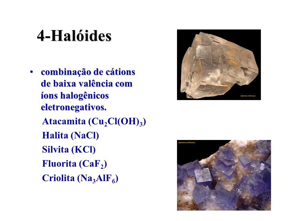 4-Halóides combinação de cátions de baixa valência com íons halogênicos eletronegativos.combinação de cátions de baixa valência com íons halogênicos e