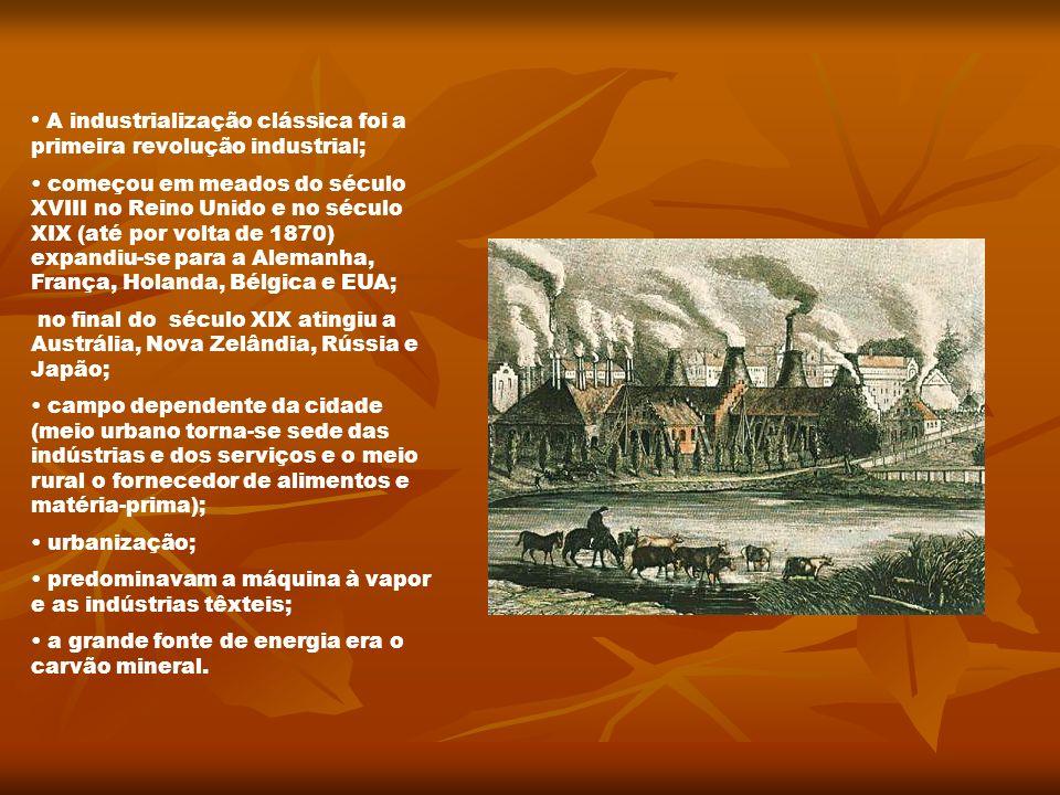 A industrialização clássica foi a primeira revolução industrial; começou em meados do século XVIII no Reino Unido e no século XIX (até por volta de 18