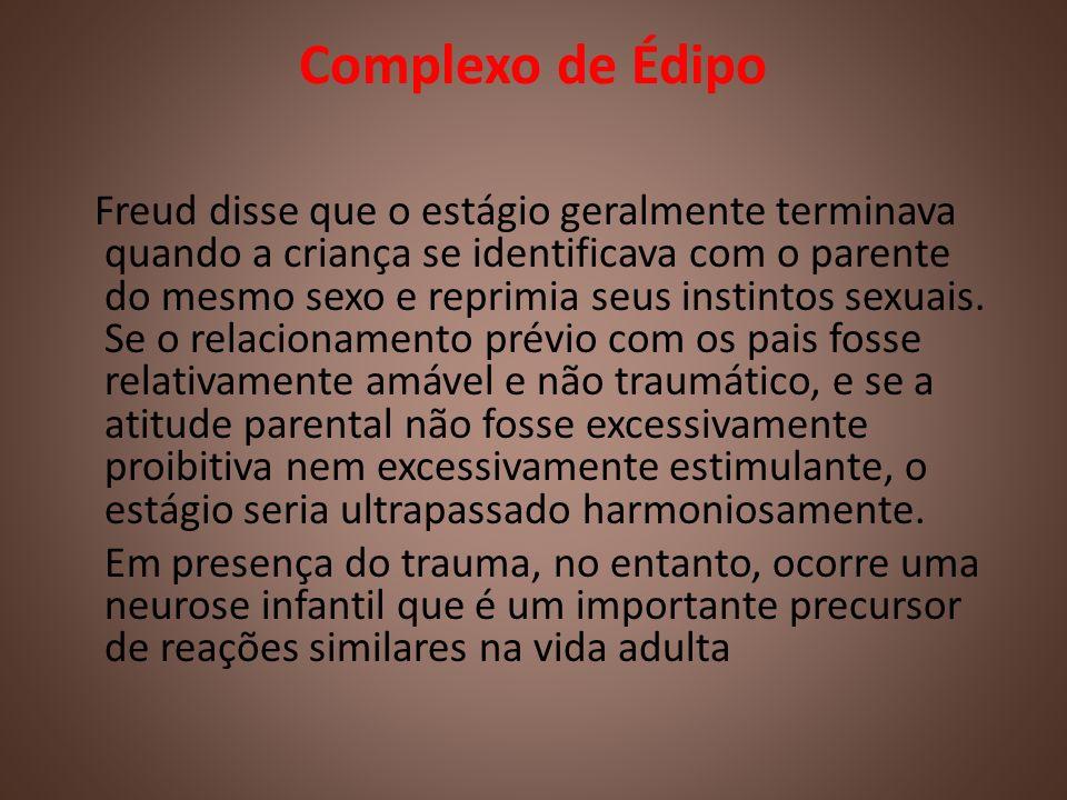 Complexo de Édipo Freud disse que o estágio geralmente terminava quando a criança se identificava com o parente do mesmo sexo e reprimia seus instinto