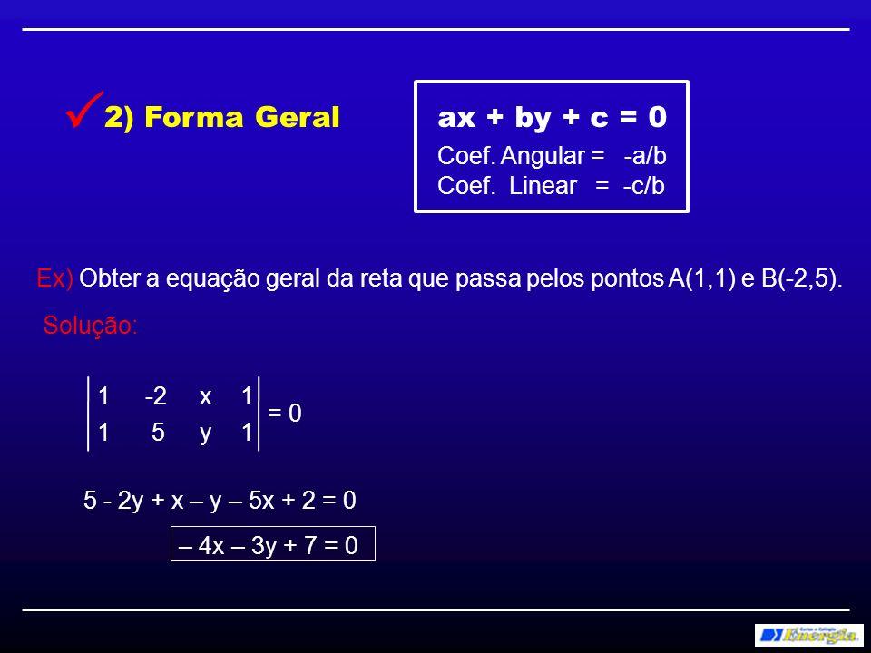 x y r 3) Forma Segmentária p x p y q = 1 + q