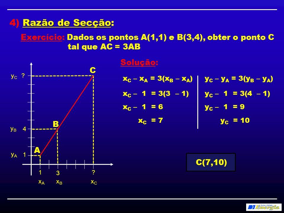 Área de Triângulo: 5) Área de Triângulo: Fórmula da UFSC: Método prático: Vértices A(x 1,y 1 ), B(x 2,y 2 ) e C(x 3,y 3 )