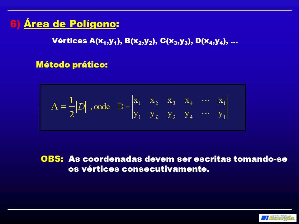 Exercício: Calcular a área do polígono dado pelos vértices A(1,1), B(3,0), C(5,1), D(4,5) e E(6,3).