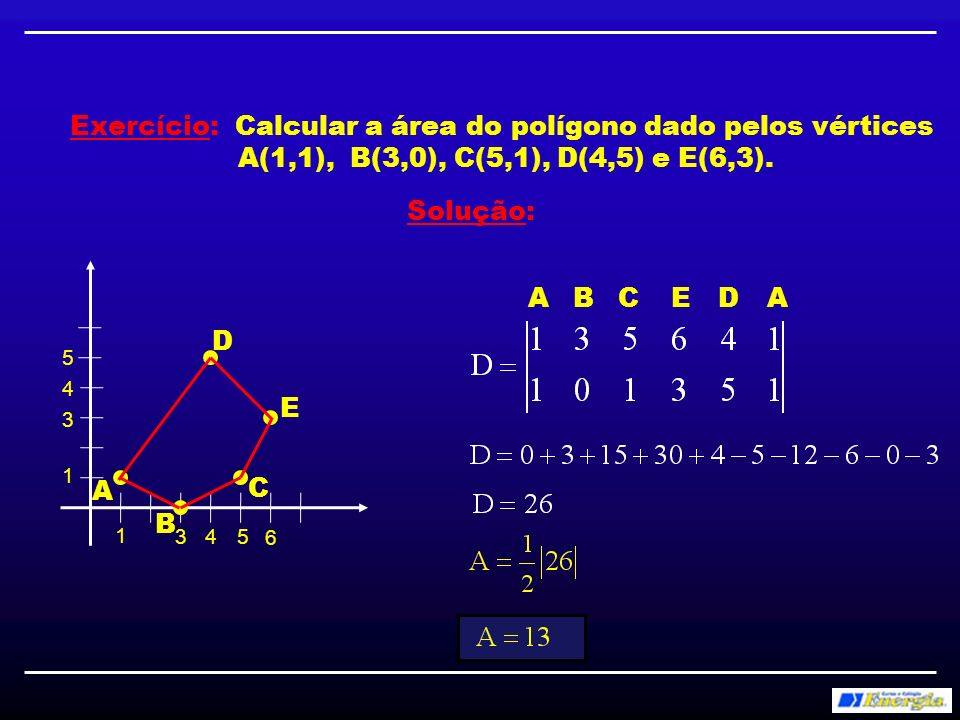 Condição de alinhamento de 3 pontos 7) Condição de alinhamento de 3 pontos A área do triângulo formado por eles deve ser igual a zero.