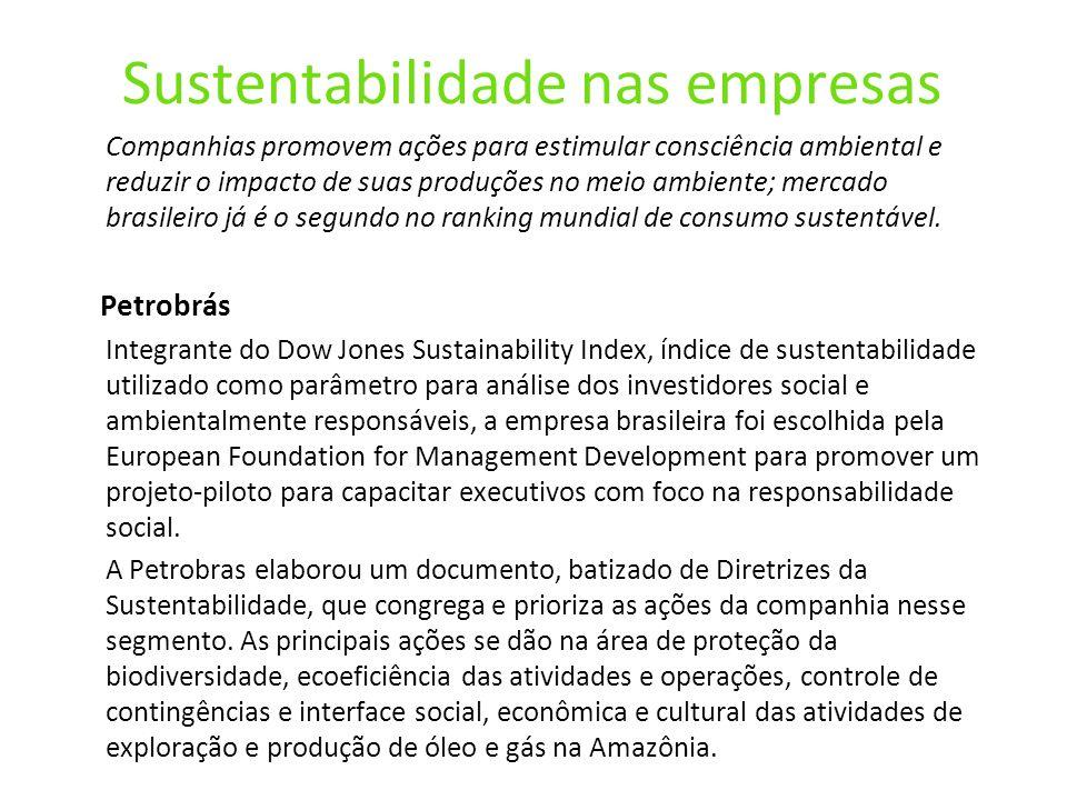 Sustentabilidade nas empresas Companhias promovem ações para estimular consciência ambiental e reduzir o impacto de suas produções no meio ambiente; m